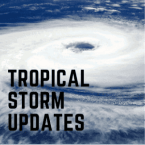 Tropical Storm Updates